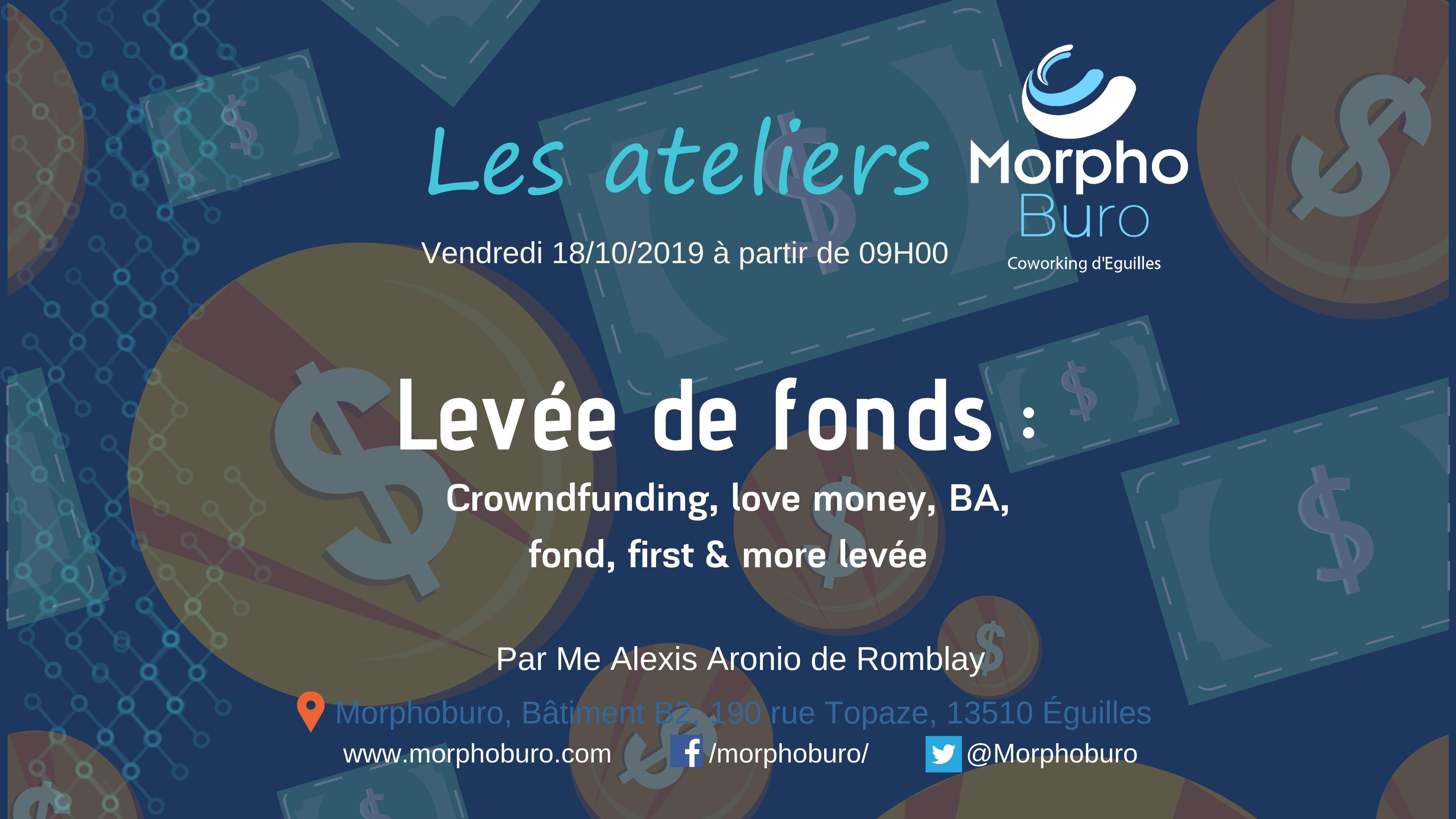 Atelier Levée de fonds : crowdfunding, love money, BA, fond, first & more