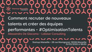 Organisateur de Comment recruter de nouveaux talents et créer des équipes performantes – #OptimisationTalents @ Startup Marseille