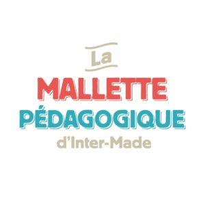 Journées de La Mallette Inter-Made, les 17, 18, 19 juin ; 24, 25, 26 juin 2020