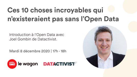 Ces 10 choses incroyables qui n'existeraient pas sans l'Open Data avec Joel Gombin de Datactivist