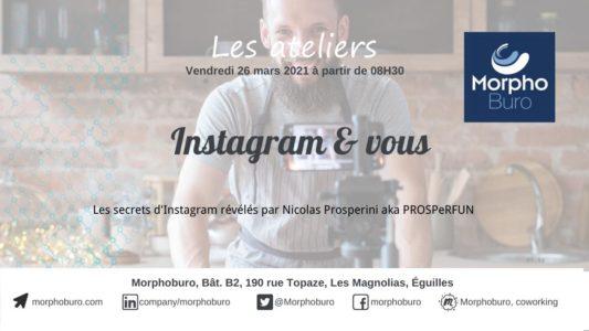 Atelier – Instagram & vous : les secrets d'Instagram révélés par PROSPeRFUN