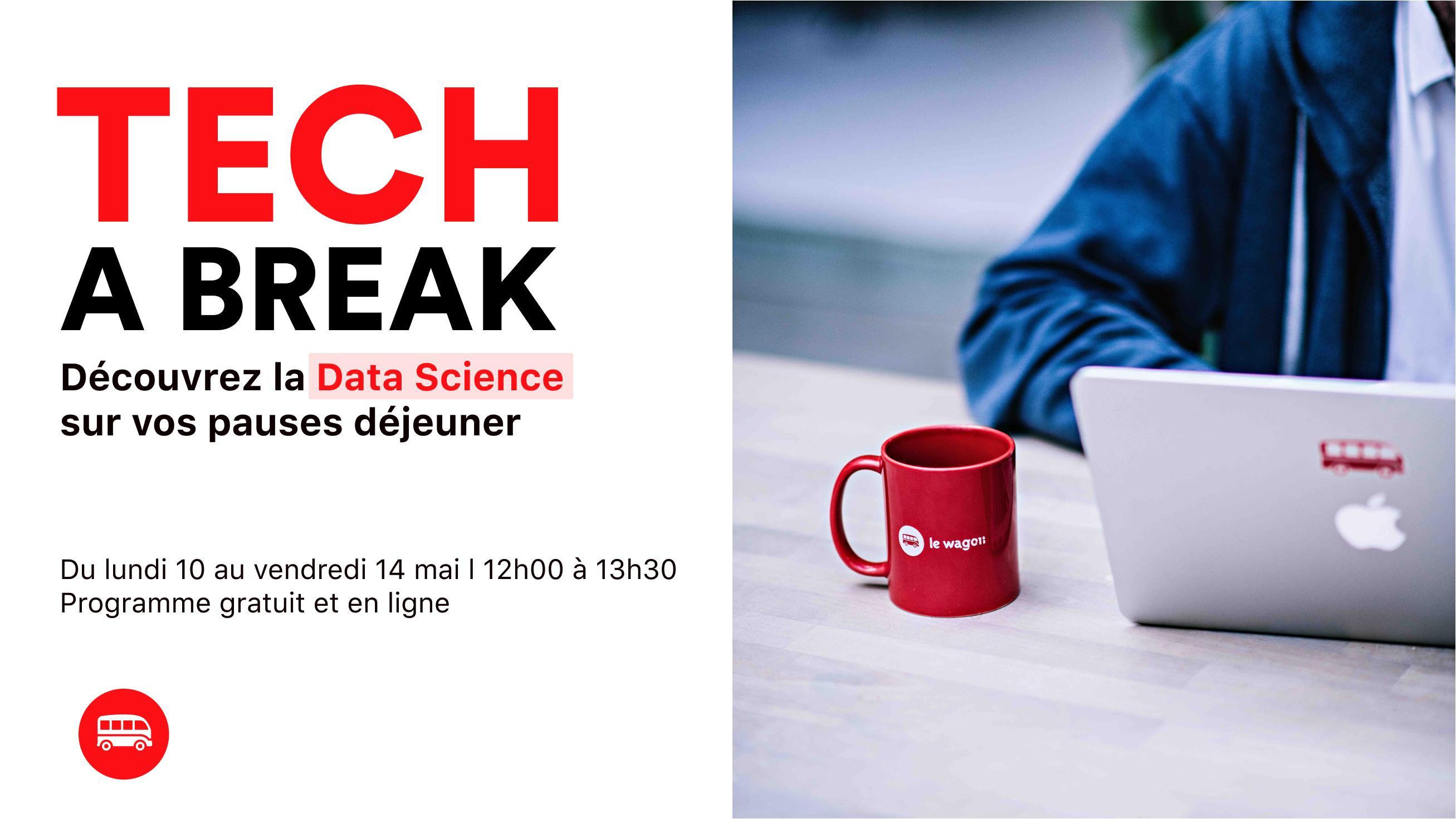 Tech a break – Découvrez la Data Science sur vos pauses déjeuner
