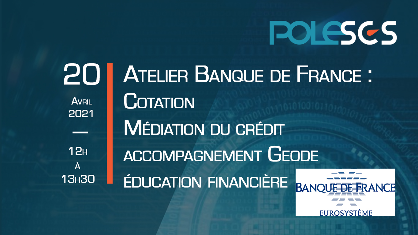 La Banque de France à l'écoute des entreprises de SCS