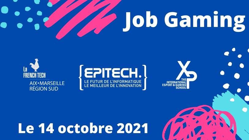 JOB GAMING : French Tech Aix-Marseille x Epitech Marseille x Xp school